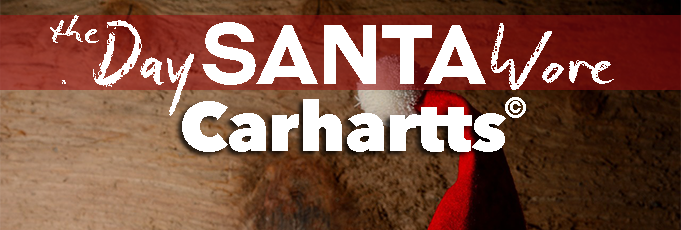 The Day Santa Wore Carhartts