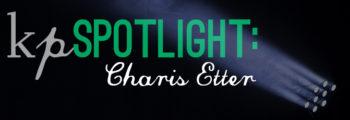 KP Spotlight: Charis Etter