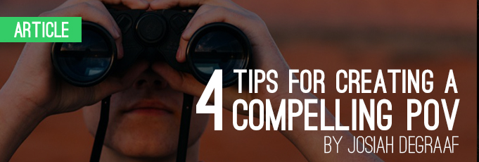 Four Tips for Creating a Compelling POV
