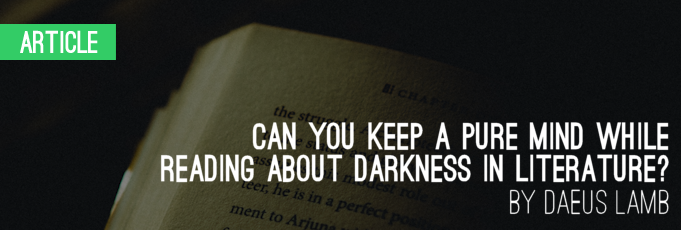 Can You Keep a Pure Mind While Reading about Darkness in Literature?