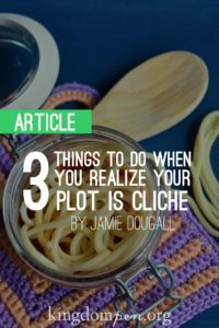 Three_Things_to_Do_When_You_Realize_Your_Plot_Is_Cliche