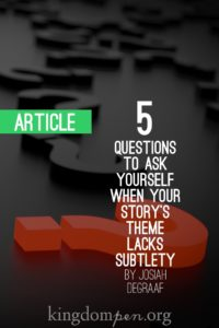 5_Questions_to_Ask_Yourself_When_Your_Story_s_Theme_Lacks_Subtlety