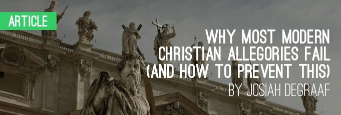 Why Most Modern Christian Allegories Fail (and How to Prevent This)